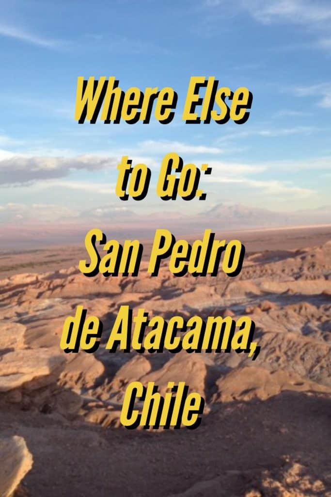 Where Else to Go: San Pedro de Atacama, Chile